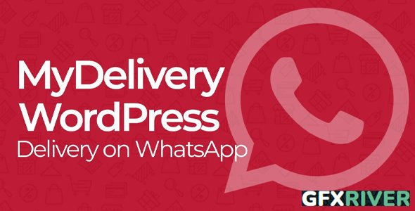 MyDelivery WordPress v1.8.2 - Delivery on WhatsApp - NULLED